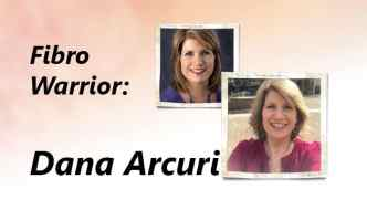 Fibro Warrior: Dana Arcuri