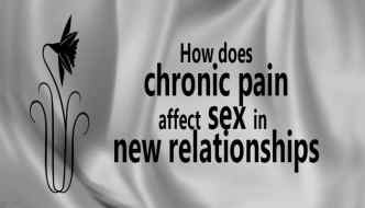 How Chronic Pain Affects Sex in New Relationships