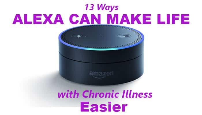 13 Ways Amazon Alexa can help those with chronic illness