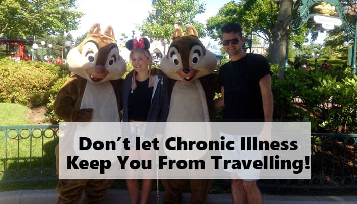 Don't Let Chronic Illness Keep You From Travelling