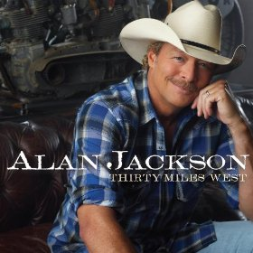 ALAN JACKSON – Thirty Miles West