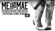 Me And Mae – To Hell With The Devil