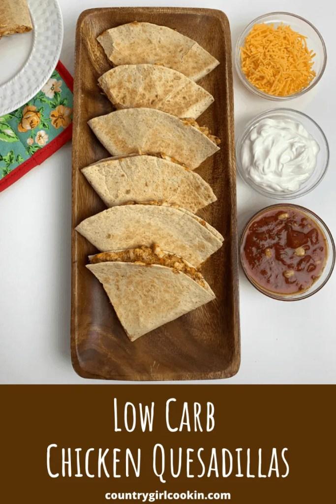 Low Carb Chicken Quesadillas