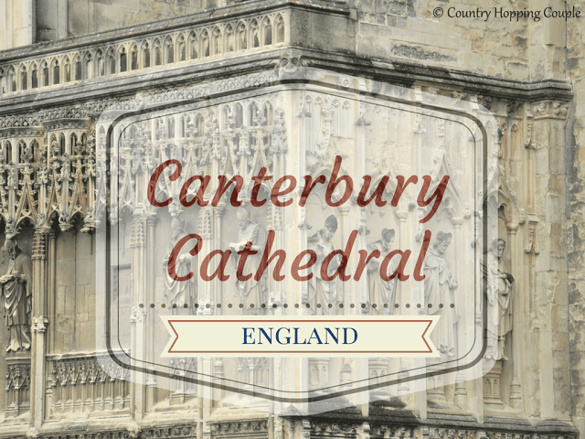 Photo Essay: Canterbury Cathedral