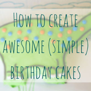 How To Create Awesome (Simple) Birthday Cakes