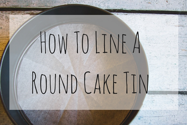 How To Line A Round Cake Tin