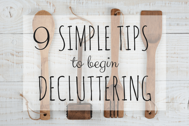 9 Simple Tips To Begin Decluttering (1)