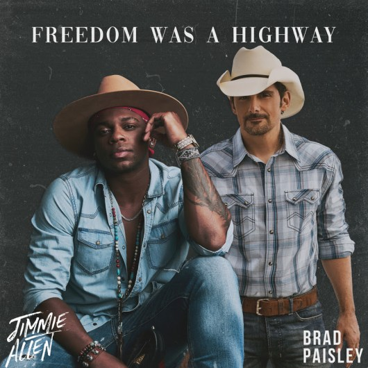 "Jimmie Allen and Brad Paisley ""Freedom Was A Highway"""