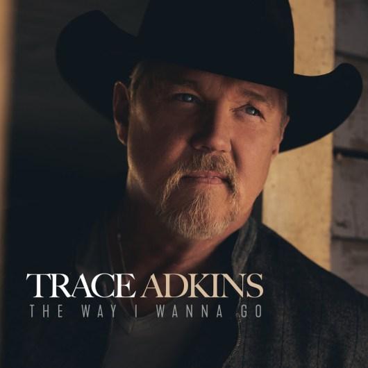 New Album From Trace Adkins - The Way I Wanna Go