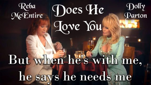 Reba McEntire, Feat. Dolly Parton – Does He Love You – New Release