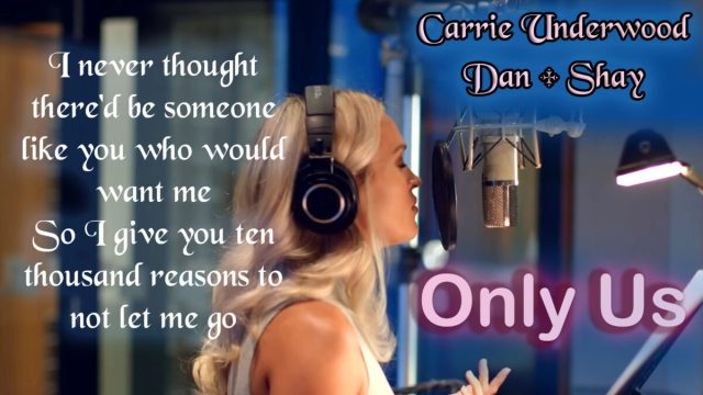 Only Us – Carrie Underwood and Dan + Shay (In The Studio)