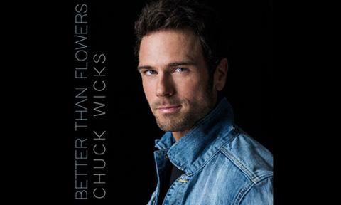 Chuck Wicks Better Than Flowers