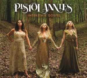 Pistol Annies Interstate Gospel