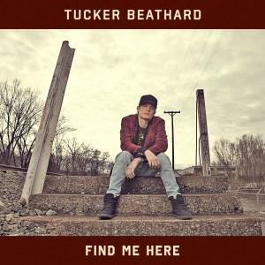 Tucker Beathard Find Me Here