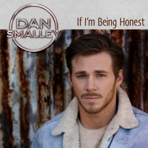 Dan Smalley - If I'm Being Honest