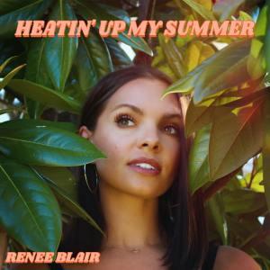 Heatin' Up my Summer Renee Blair