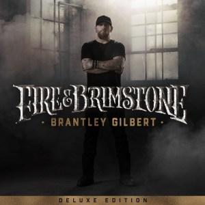 Brantley Gilbert's Fire & Brimstone (Deluxe Edition)