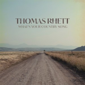 """Thomas Rhett new song """"What's Your Country Song"""""""