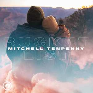 Mitchell Tenpenny Bucket List
