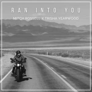 """Mitch Rossell's new song, """"Ran into You"""" featuring Trisha Yearwood is available now, March 30th"""
