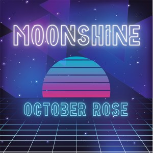 """October Rose's """"Moonshine"""" is available now, March 26th"""