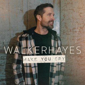 """Walker Hayes' """"Make You Cry"""" is available now, April 9th"""