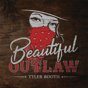Tyler-booth-new-song-beautiful-outlaw