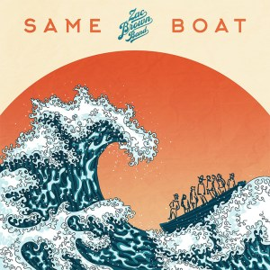 """Zac Brown Band's new song, """"Same Boat"""" is out now, June 11th"""