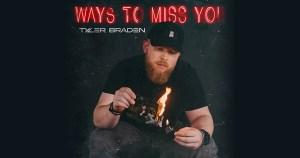 Tyler-Braden-New-Song-Ways-To-Miss-You