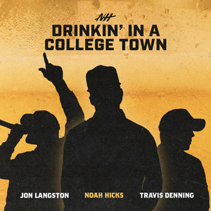 """Noah Hicks' new song """"Drinkin' Beer In A College Town"""" is available now, July 2nd, on all streaming platforms"""