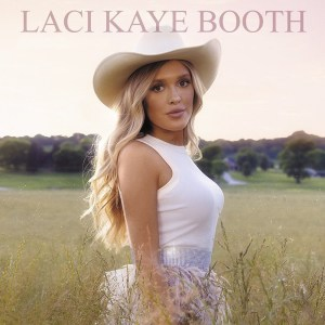 Laci Kaye Booth's debut EP is out now, August 6th