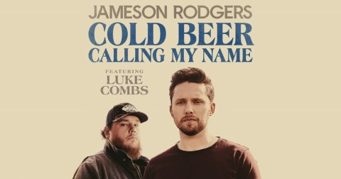 """Jameson Rodgers & Luke Combs' """"Cold Beer Calling My Name"""" hits Number One"""