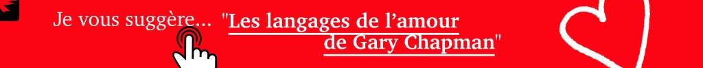 je vous recommande de lire les langages de l'amour de Gary Chapman