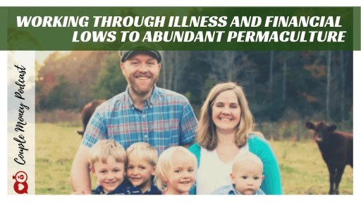 Learn how Justin and Rebekah Rhodes of Abundant Permaculture worked through illness and financial lows to create a family business around sustainable farming (while raising four kids)! #marriage #family #podcast