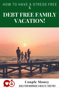 how to have a stress free and debt free vacation couple money