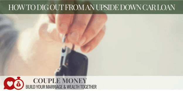 Are you stuck in an upside-down car loan (owe more than it's worth)? Learn ways you can find money to dig out and escape!