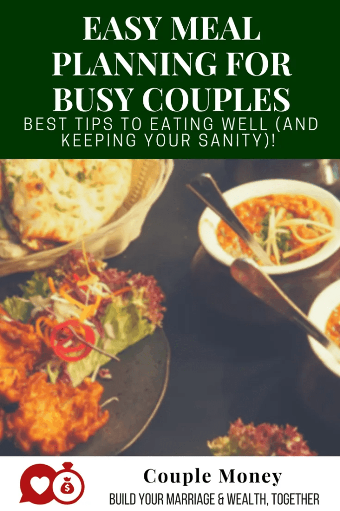 Does your food bill blow your budget every month? Learn easy meal planning tips that are designed for busy couples who want to eat well and save! #family #money savings #frugaltips #personalfinance #fi #FIRE