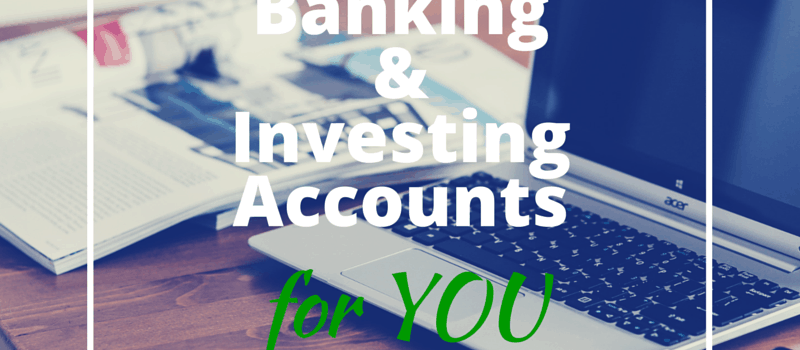 Learn how to find the best checking, savings, and investing accounts for you as a couple.