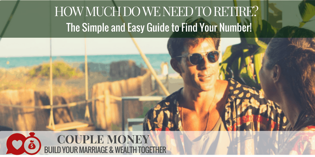 Learn the easy way to find out how much you need retire as a couple!