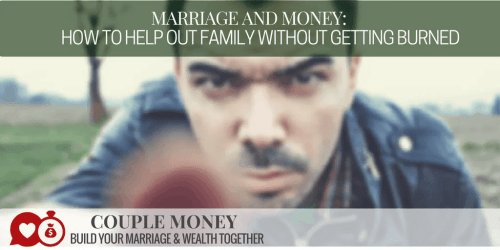 Do you have relatives or in-laws who need money? Learn how you can help them with ruining your finances or marriage!