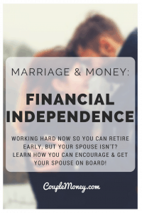 WORKING HARD NOW SO YOU CAN RETIRE EARLY, BUT YOUR SPOUSE ISN'T?  LEARN HOW YOU CAN ENCOURAGE & GET YOUR SPOUSE ON BOARD!