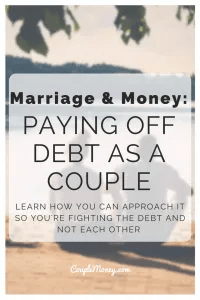 Are you two dealing with debt? Learn how you can approach it so you're fighting the debt and not each other!