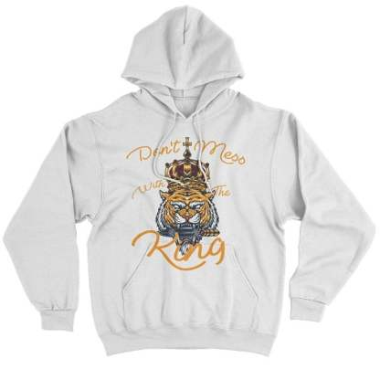 Don't Mess With The King Hoodies