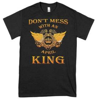 Don't Mess With An April King T-Shirt Swings