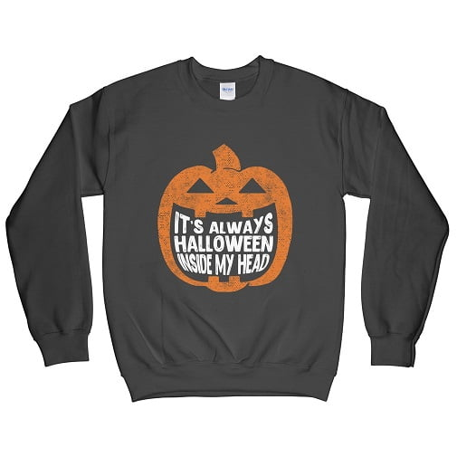 It's Always Halloween Inside My Head T-Shirt - pumpkin sweatshirt