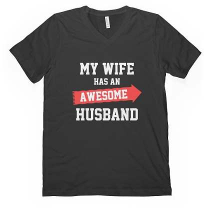 My Wife Has An Awesome Husband Guys V-Neck