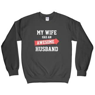 My Wife Has An Awesome Husband Sweatshirt