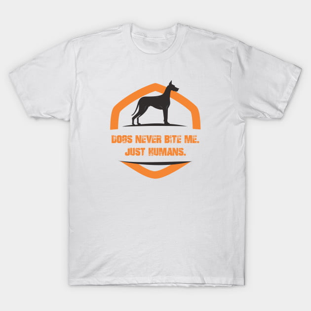 Dog Never Bite Me Just Human T-Shirt