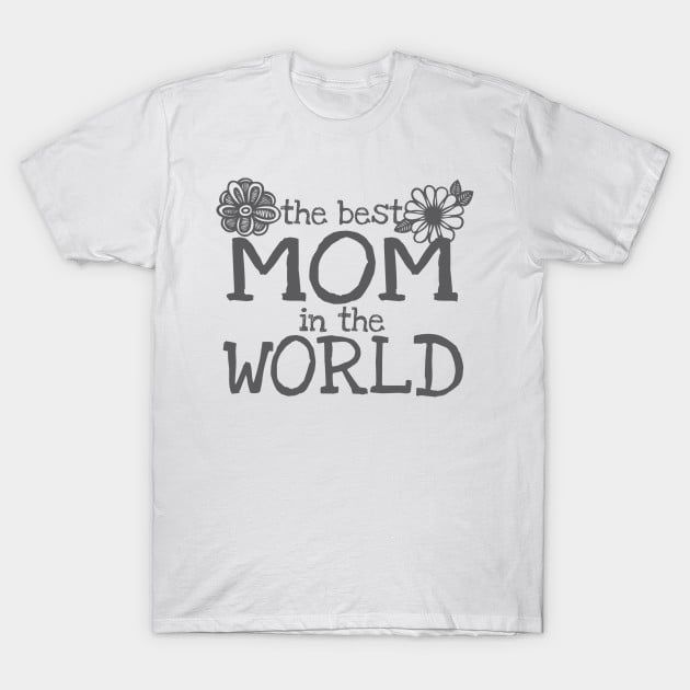 The Best Mom in The World T-Shirts