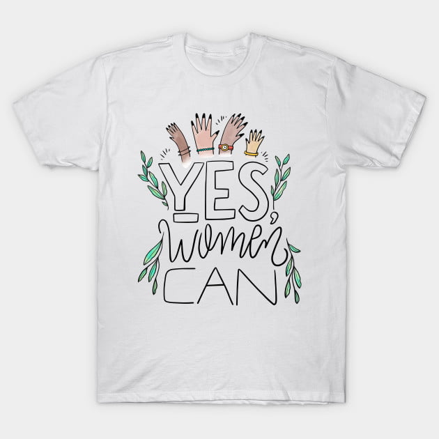 Yes Women Can T-Shirt